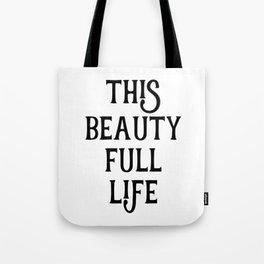 This Life Tote Bag