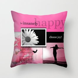 Be Insanely Happy Beautiful Collage Throw Pillow