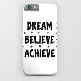 Dream believe achive - lovely positive quotes typography illustration iPhone Case