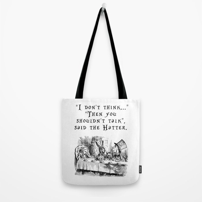 Then you shouldn't talk Tote Bag