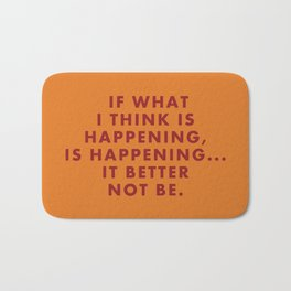 "Fantastic Mr Fox - ""If what I think is happening, is happening... it better not be."" Bath Mat"