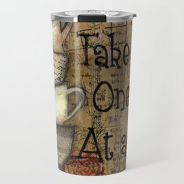 Take Life One Cup at a Time Travel Mug