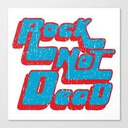 Rock not dead print Canvas Print