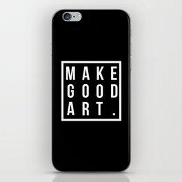 make good art iPhone Skin
