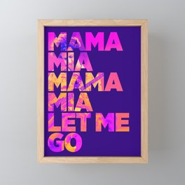 Mama mia mama mia let me go Framed Mini Art Print