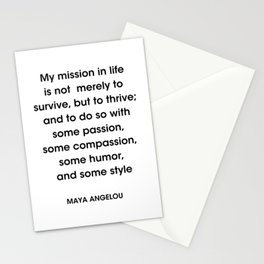 Maya Angelou Quote- 'My mission in life is not merely to survive, but to thrive; and to do so with s Stationery Cards