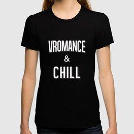 VROMANCE & CHILL T-shirt