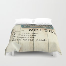 Writer - rahy-ter - 1. A person who enjoys banging on a keyboard. With their head. Duvet Cover