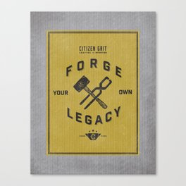 FORGE YOUR OWN LEGACY Canvas Print