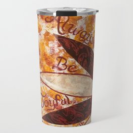 Always Be Joyfull Travel Mug