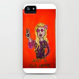 Just A Old Hippie iPhone Case