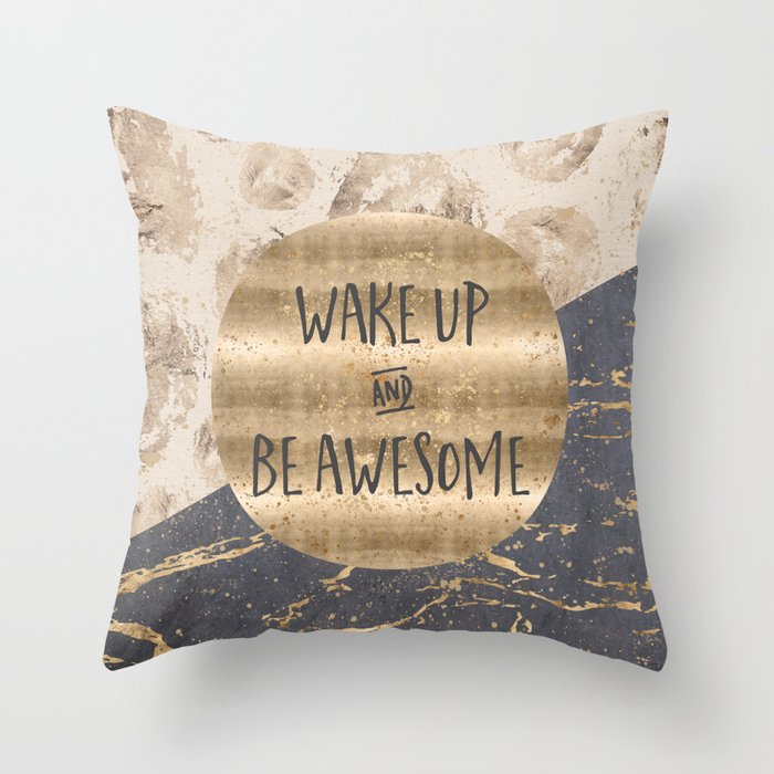 GRAPHIC ART Wake up and be awesome Throw Pillow
