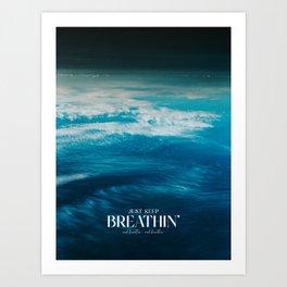 Breathin Art Print