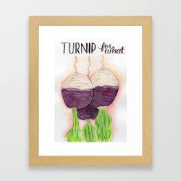 Turnip for what Framed Art Print