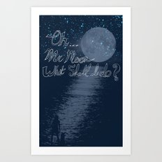Oh, Mr. Moon Art Print