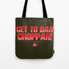 Get To Dah Choppah! Tote Bag
