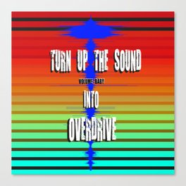 TURN UP THE SOUND Canvas Print