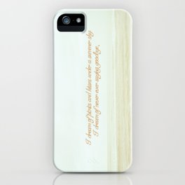 I dream of never ever saying goodbye. iPhone Case