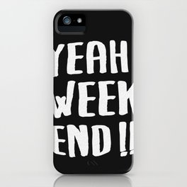 YEAH WEEKEND iPhone Case