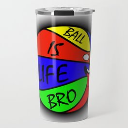 Ball Is Life 1 Travel Mug