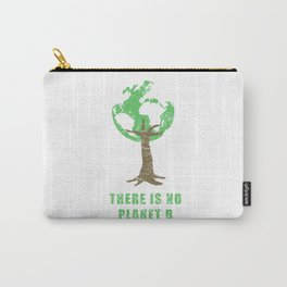 There Is No Planet B Save Earth Day Nature Gift Carry-All Pouch