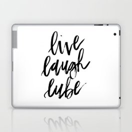 """Live Laugh Lube"" Laptop & iPad Skin"