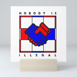 Nobody is illegal Mini Art Print