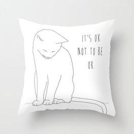 IT'S OK CAT Throw Pillow