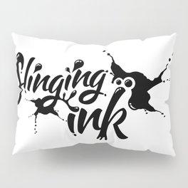 slinging ink - black Pillow Sham