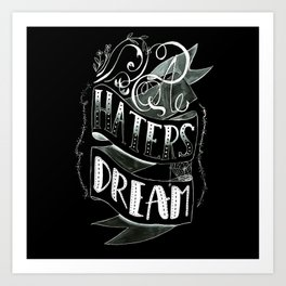 Haters Dream 2 Art Print