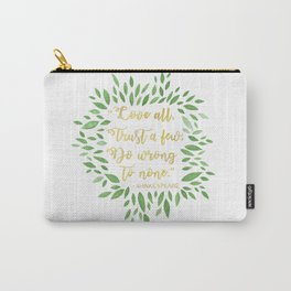 Love All, Trust Few, Shakespeare Carry-All Pouch