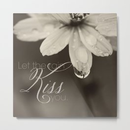 Let the Rain Kiss You Metal Print