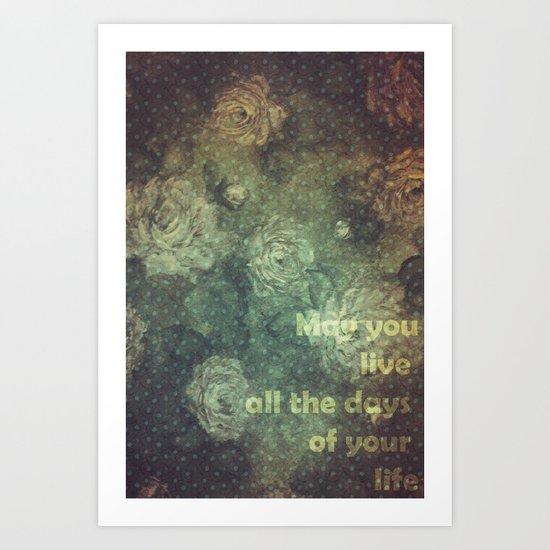 MAY YOU LIVE Art Print
