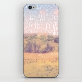 Love Dies  iPhone Skin