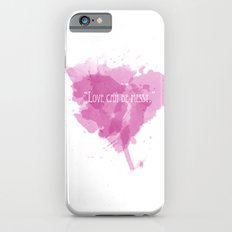 Love can be messy iPhone 6s Slim Case