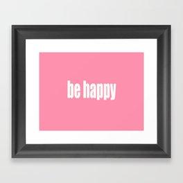 Be Happy with Baker-Miller Pink Color Framed Art Print