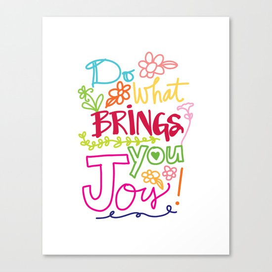 Do What Brings You Joy Canvas Print