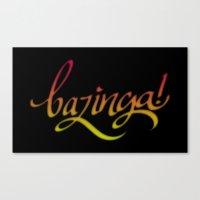 bazinga Canvas Prints featuring Bazinga! by Spooky Dooky
