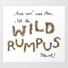 Let the wild rumpus start! Art Print