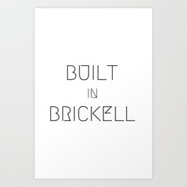 BUILT IN BRICKELL Art Print