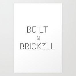 BUILT IN BRICKELL Art Print