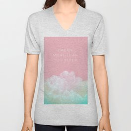 Dream more than you sleep - #daydreamer #lifestyle #buyart Unisex V-Neck