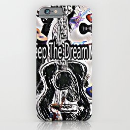 Keeping The Dream Alive iPhone Case