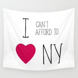 I Can't Afford To Love NY Wall Tapestry