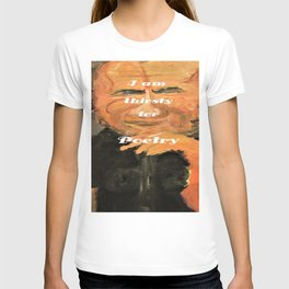 Bukowski, I am thirsty for Poetry T-shirt
