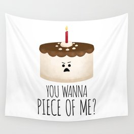 You Wanna Piece Of Me? Wall Tapestry