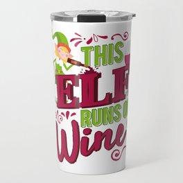 This Elf Runs On Wine Christmas Wine Lover Travel Mug