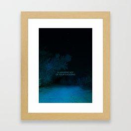 A Universe Not of Your Choosing Framed Art Print