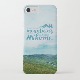 Going to the Mountains iPhone Case