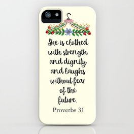 Proverbs 31 She is Clothed iPhone Case